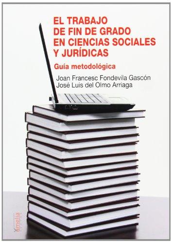 9788484693239: Trabajo de fin de grado en ciencias sociales y juridicas - guia metodologica [May 29, 2013] Fondevila Gascon, Joan Frances