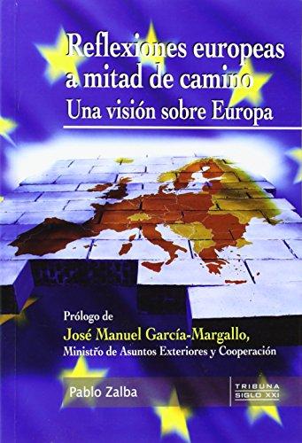 9788484693277: Reflexiones europeas a mitad de camino (Tribuna Siglo XXI)