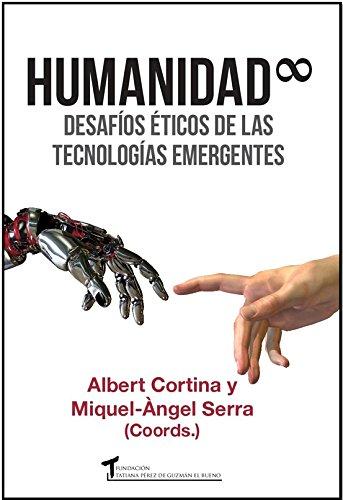 9788484693383: Humanidad infinita: Desafíos éticos de las tecnologías emergentes (Humanízate)