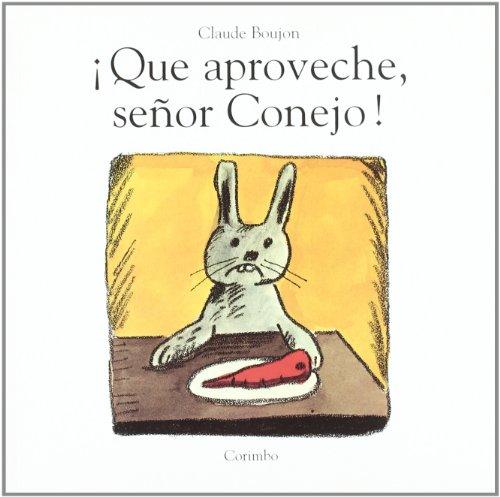 9788484700098: Que Aproveche El Senor Conejo