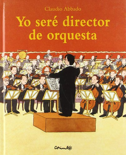Yo Sere Director de Orquesta (Spanish Edition): Claudio Abbado, Anna Coll-vinent (Translator)