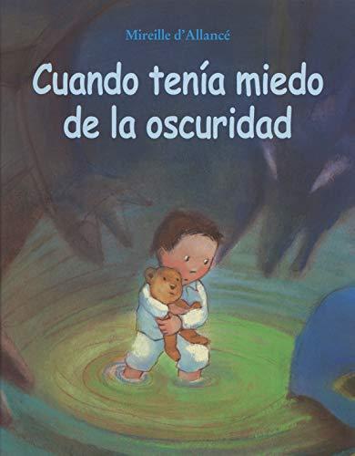 Cuando tenia miedo de la oscuridad (Spanish Edition): D'Allance, Mireille