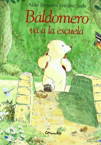 9788484701613: Baldomero Va a la Escuela (Cartonne)