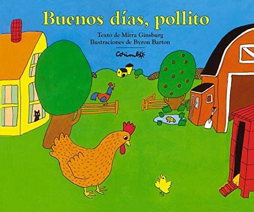 Buenos Dias, pollito (Spanish Edition): Ginsburg, Mirra