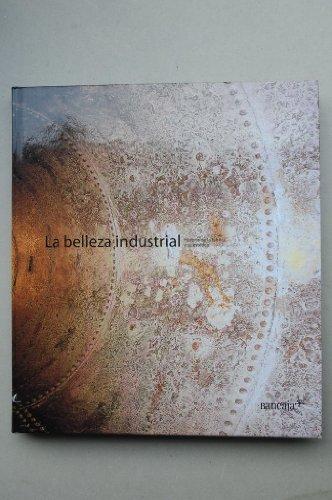 9788484711315: La belleza industrial: historia dela fabrica y su estetica
