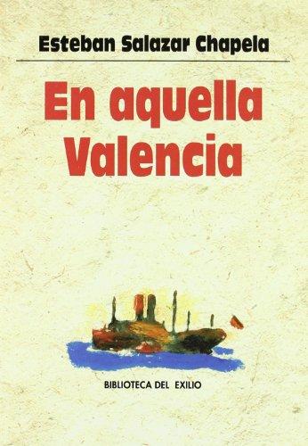 9788484720140: En Aquella Valencia (Biblioteca del Exilio)