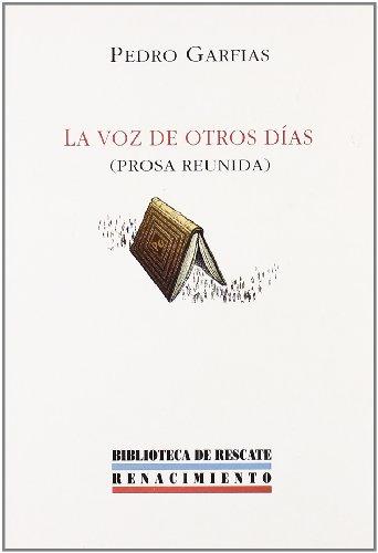la_voz_de_otros_dias_prosa_reunida: Renacimiento