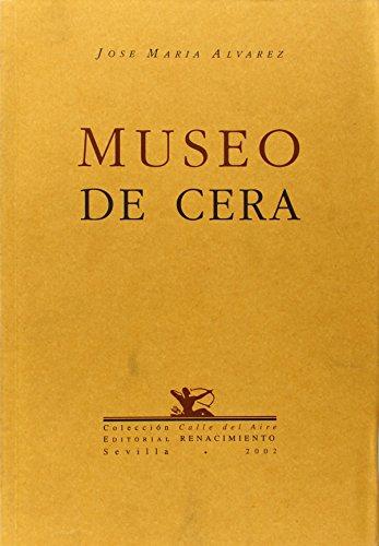 9788484720362: Museo De Cera. (Calle del Aire)