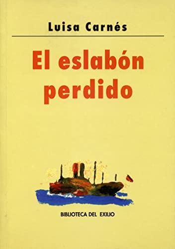9788484720539: Eslabon Perdido (Biblioteca del Exilio)