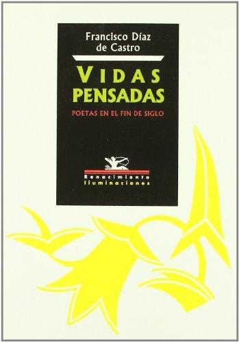 9788484720560: Vidas Pensadas. Poetas En El Fi (Iluminaciones)