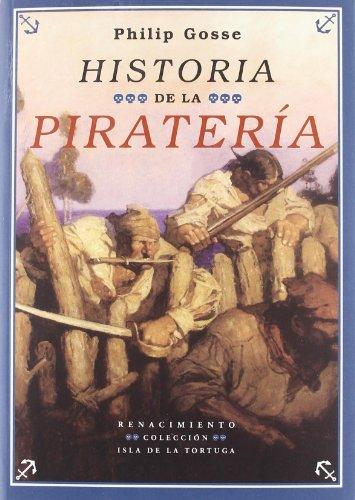 9788484721284: Historia De La Pirateria (Isla de la Tortuga, Serie Mayor)