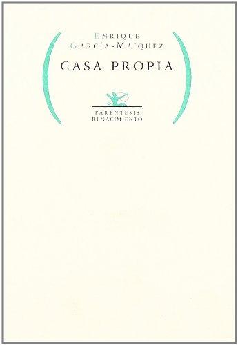 9788484721338: Casa Propia. Edicion Al Cuidado (Renacimiento, Serie Paréntesis)
