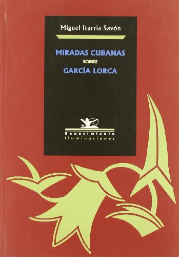 9788484722311: Miradas cubanas sobre García Lorca. Prólogo de Miguel Iturria Savón