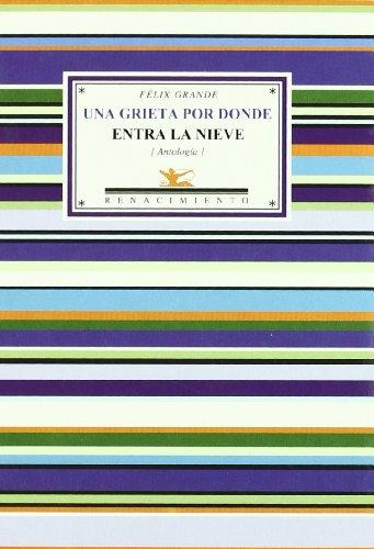 9788484722458: Una Grieta Por Donde Entra La Nieve: Antologia Poetica (Spanish Edition)