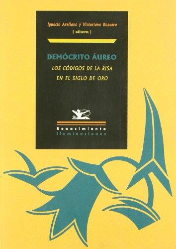 9788484722892: Democrito Aureo: Los Codigos de La Risa En El Siglo de Oro (Iluminaciones) (Spanish Edition)