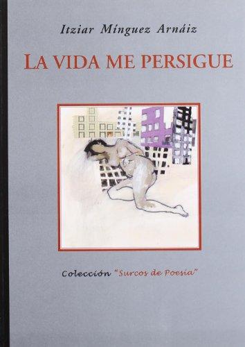 """9788484722908: Vida Me Persigue (X Premio """" (Otros títulos)"""