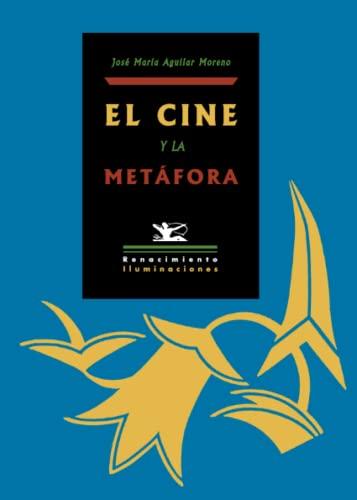 9788484722991: El Cine y la Metáfora (Spanish Edition)
