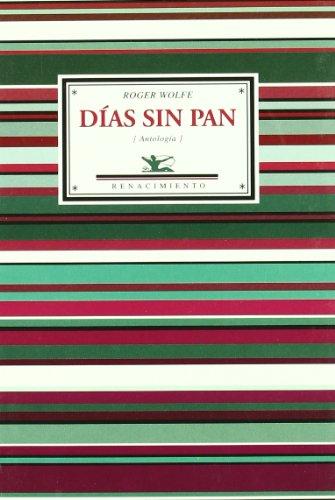 9788484723011: Dias Sin Pan: Antologia (Spanish Edition)