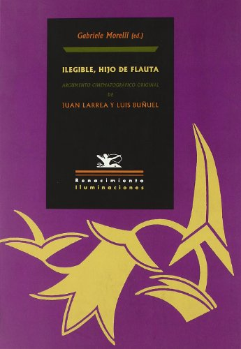 9788484723233: Ilegible, Hijo De Flauta. Argum (Iluminaciones)