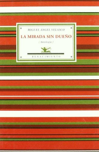 La mirada sin dueño : (antología poética): Pons Pereda-Velasco, Miguel