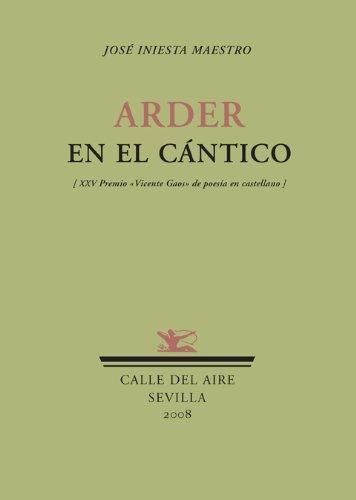 9788484723608: Arder En El Cantico (Calle del Aire)