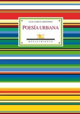 9788484724117: Poesía urbana (Antología 1980-2008). Estudio y selección de Laura Scarano.