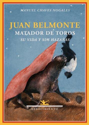 9788484724551: Juan Belmonte, matador de toros