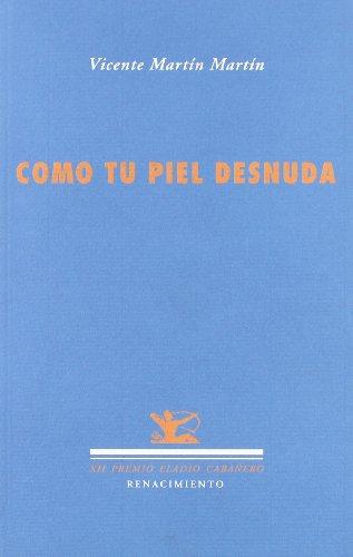 9788484724834: Como tu piel desnuda. XII Premio de Poesía Eladio Cabañero.