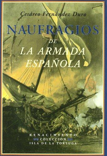 9788484724964: Naufragios de la Armada Espa�ola: Relaci�n hist�rica formada con presencia de los documentos oficiales que existen en el archivo del Ministerio de Marina