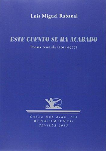 9788484725442: Este Cuento Se Ha Acabado: Poesía reunida (2014-1977) (Calle del Aire)