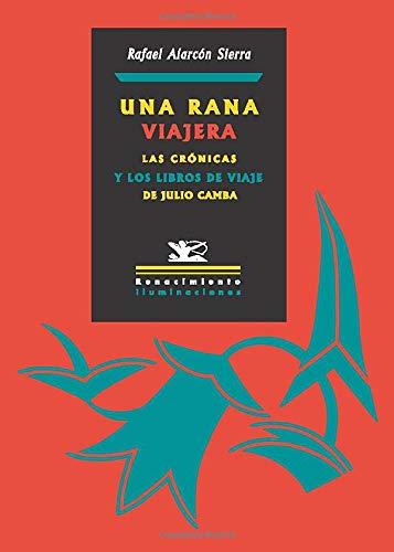 9788484725633: Una rana viajera: cronicas y libros de viajes de Julio camba: camba en quince lecciones