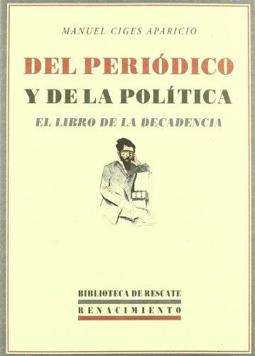 9788484726142: Del Periodico Y De La Politica (Biblioteca de Rescate)