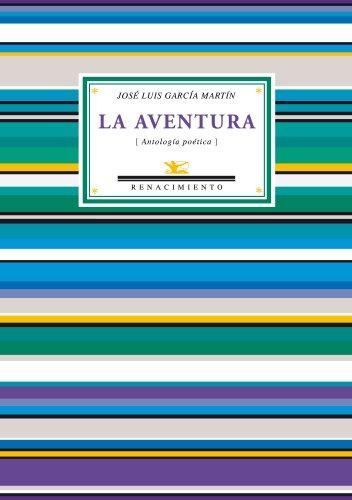 9788484726173: Aventura,La (Antologías)