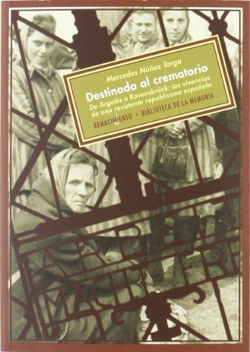 9788484726609: Destinada al crematorio: De Argelès a Ravensbrück: las vivencias de una resistente republicana española (Biblioteca de la Memoria, Serie Menor)
