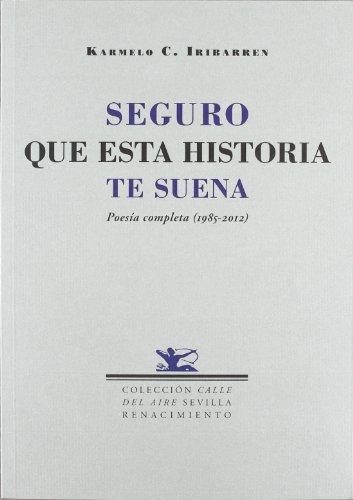 9788484726784: Seguro que esta historia te suena. Poesía completa (1985-2005)