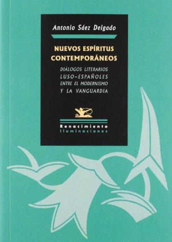 9788484727156: Nuevos Espíritus contemporáneos: Diálogos literarios luso-españoles entre el Modernismo y la Vanguardia (Iluminaciones)