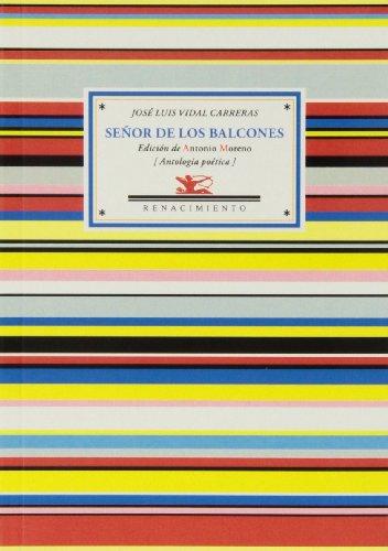 9788484727958: Señor De Los Balcones. Antología Poética. 1991-2010 (Antologías)