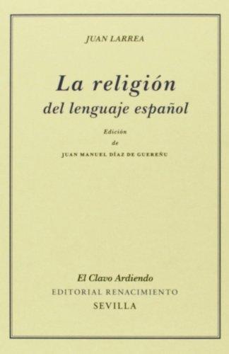 La religión del lenguaje español / Juan: Larrea, Juan