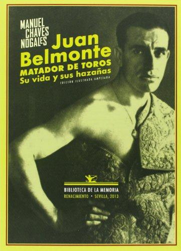 9788484728269: Juan Belmonte, matador de toros: Su vida y sus hazañas (Biblioteca de la Memoria, Serie Menor)