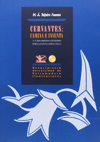 9788484728696: Cervantes: Camina e inventa.Un recorrido literario por la España cervantina