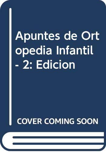 APUNTES DE ORTOPEDIA INFANTIL: PABLOS, JULIO DE