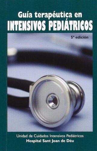 9788484738435: Guia terapeutica en intensivos pediatricos (5ª ed.)
