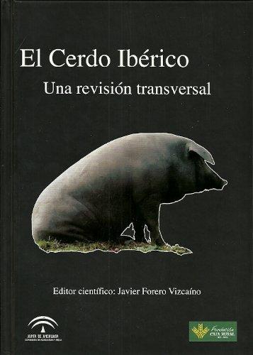 9788484742449: El cerdo ibérico : una revisión transversal