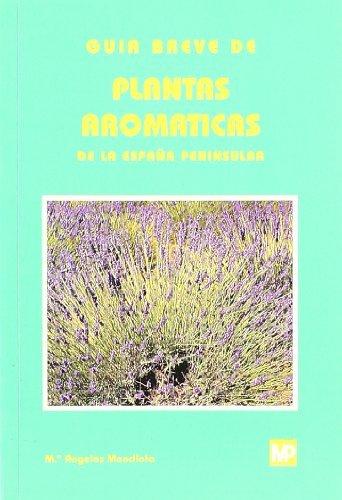 9788484760207: Guía breve de plantas aromáticas de la España peninsular