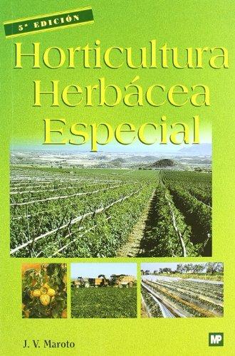 9788484760429: Horticultura herbácea especial (Agricultura)