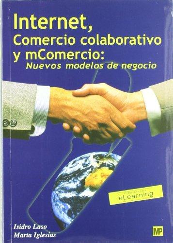 9788484760580: Internet, comercio colaborativo y mComercio. Nuevos modelos de negocio (Marketing y Comercio)