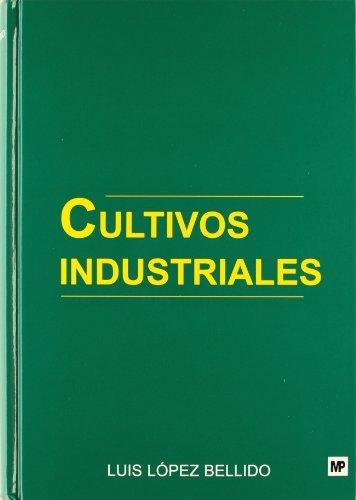 Cultivos Industriales (Paperback): Luis Lopez Bellido