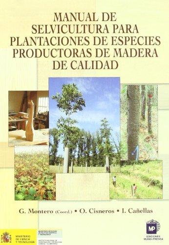9788484761013: Manual de selvicultura para plantaciones de especies productoras de madera de calidad