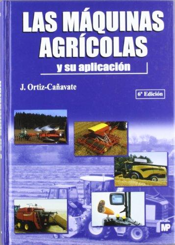 Las Maquinas Agricolas y Su Aplicacion (Spanish: Jaime Ortiz-Canavate