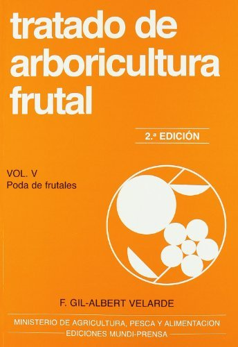 9788484761433: Tratado de arboricultura frutal Vol V Poda de frutales